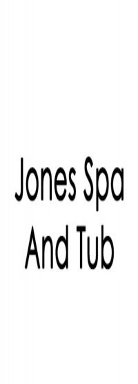 JONES SPA AND TUB